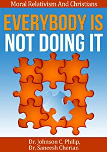 Everyone Is Not Doing It! (Moral Relativism And Christians)