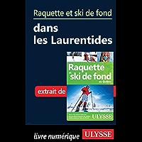 Raquette et ski de fond dans les Laurentides (French Edition)
