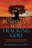 The Bushman Way of Tracking God: The Original Spirituality of the Kalahari People (English Edition)