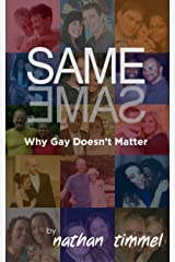 Same Same, Why Gay Doesn't Matter Kindle Edition
