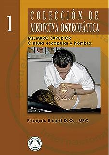 Colección de Medicina Osteopática: Cintura Escapular y Hombro (Spanish Edition)