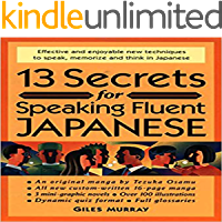 Secrets for Speaking Fluent Japanese: 13 Secrets for Speaking Fluent Japanese