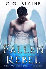 Fallen Rebel: A Paranormal Romance (When Watchers Fall Book 1) Kindle Edition