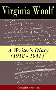 A Writer's Diary (1918 - 1941) - Complete edition (English Edition)