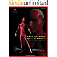Plastic Surgery Exam Questions and Answers: A Guide to the Plastic Surgery exit exam/FRCS(Plast)