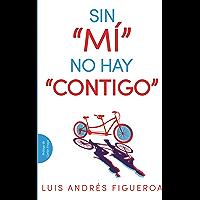 """Sin """"Mí"""" no hay """"Contigo"""""""