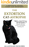 The Extortion Cat-astrophe (Beatrice Young Cozy Cat Mysteries Book 2)