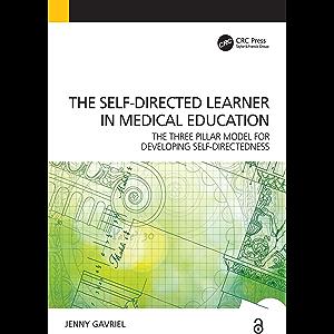 Self-Directed Learner - the Three Pillar Model of Self-Directedness: The Three Pillar Model for Developing Self…