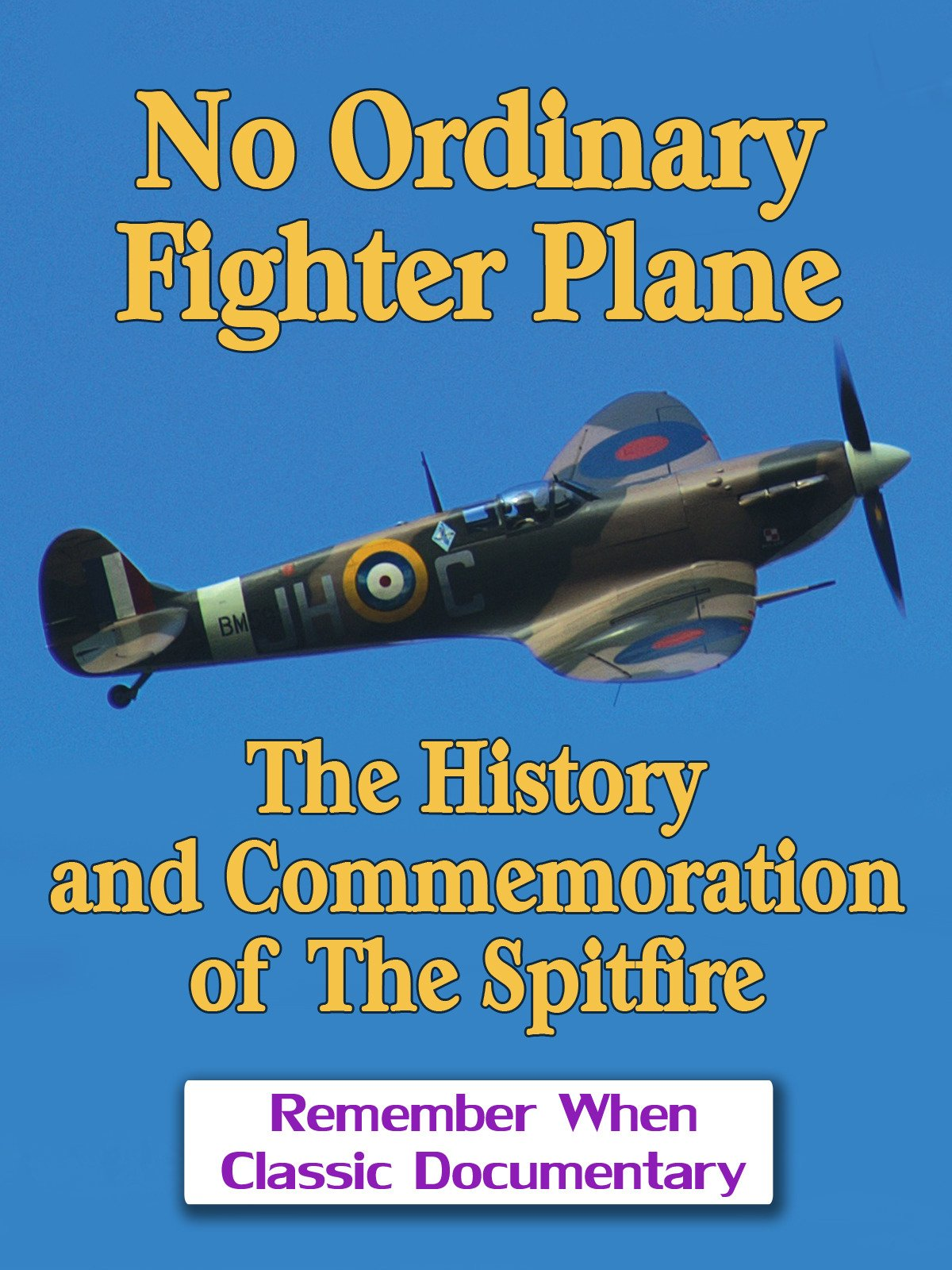 No Ordinary Fighter Plane - The History and Commemoration of The Spitfire on Amazon Prime Video UK