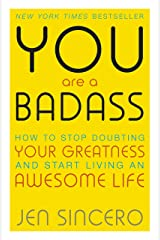 You Are a Badass: How to Stop Doubting Your Greatness and Start Living an Awesome Life Kindle Edition