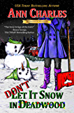 Don't Let it Snow in Deadwood (The Deadwood Humorous Mystery Series Book 10)