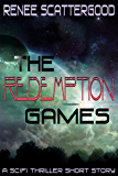 The Redemption Games (A SciFi Thriller Short Story)