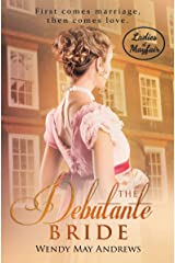 The Debutante Bride: A Sweet Regency Romance (Ladies of Mayfair) Kindle Edition