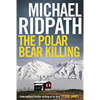 The Polar Bear Killing: An atmospheric novella set in the remote north of Iceland, from the author of the chilling Fire & Ice crime series and featuring ... (A Magnus Iceland Mystery) (English Edition)