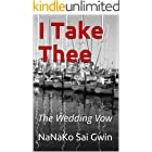 I TAKE THEE: The Wedding Vow