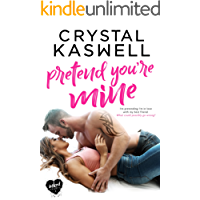 Pretend You're Mine (Inked Hearts Book 3) (English Edition)