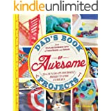 Dad's Book of Awesome Projects: From Stilts and Super-Hero Capes to Tinker Boxes and Seesaws, 25+ Fun Do-It-Yourself Projects