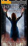 The Magic, Warped (The MagicWarper Trilogy Book 1)
