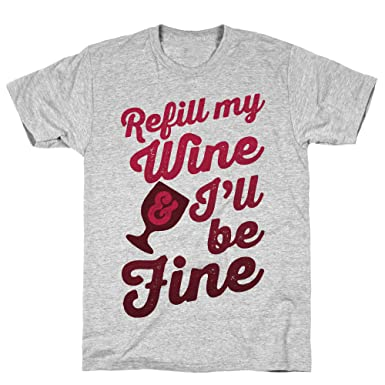 d4c98a29 LookHUMAN Refill My Wine & I'll Be Fine Small Athletic Gray Men's ...