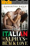 The Italian Alpha's Black Love: BWWM Alpha Male Dangerous Love Romance (Love From An Alpha Book 1)