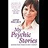 My Psychic Stories: Amazing true stories of spirit contact