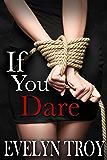 If You Dare - A BDSM Billionaire Erotic Romance Novel (English Edition)
