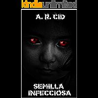 Semilla Infecciosa (Espectros tras el Apocalipsis nº 1)