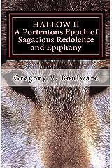 HALLOW II - A Portentous Epoch of Sagacious Redolence and Epiphany Kindle Edition
