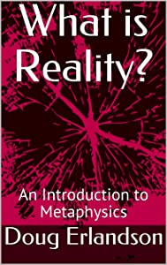 What is Reality?: An Introduction to Metaphysics