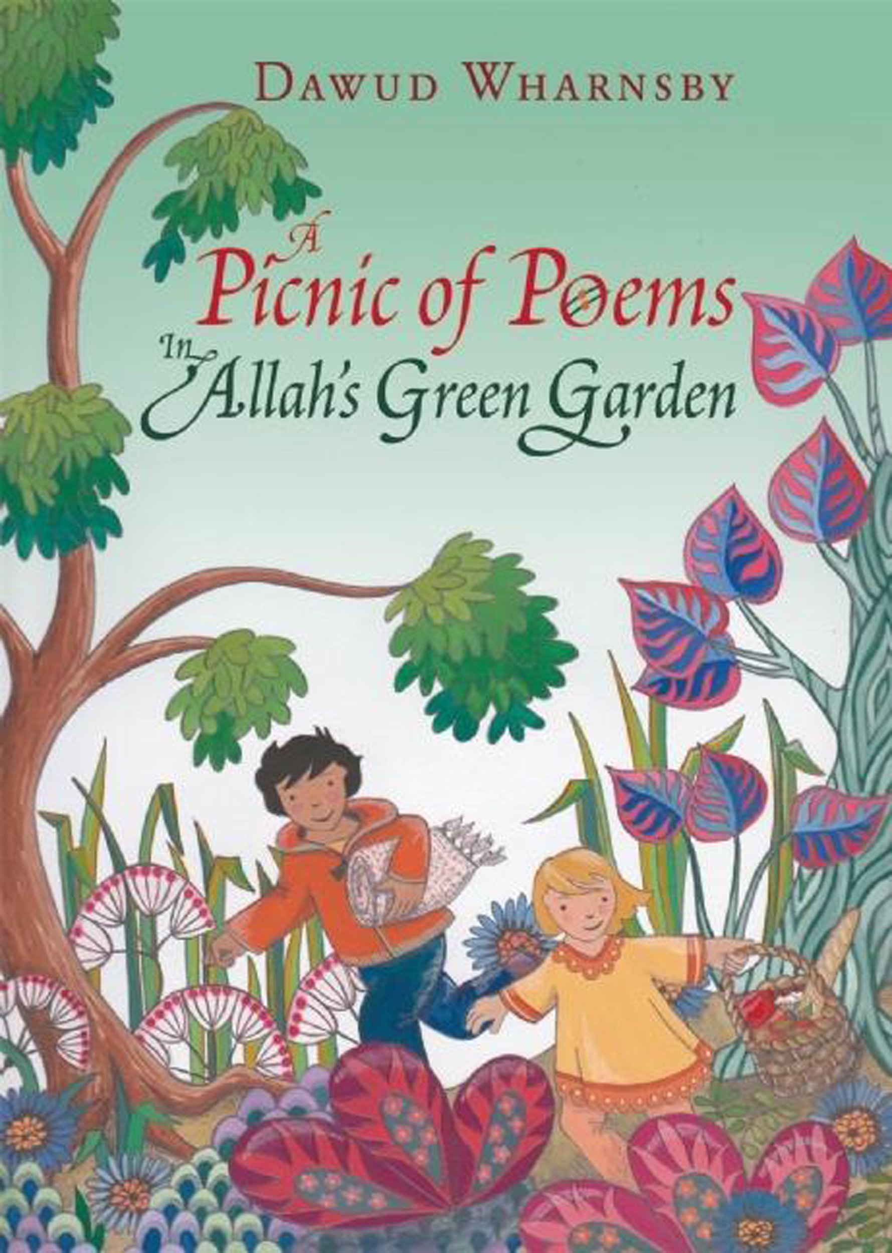 Read Online A Picnic of Poems: In Allah's Green Garden (Book & CD) PDF