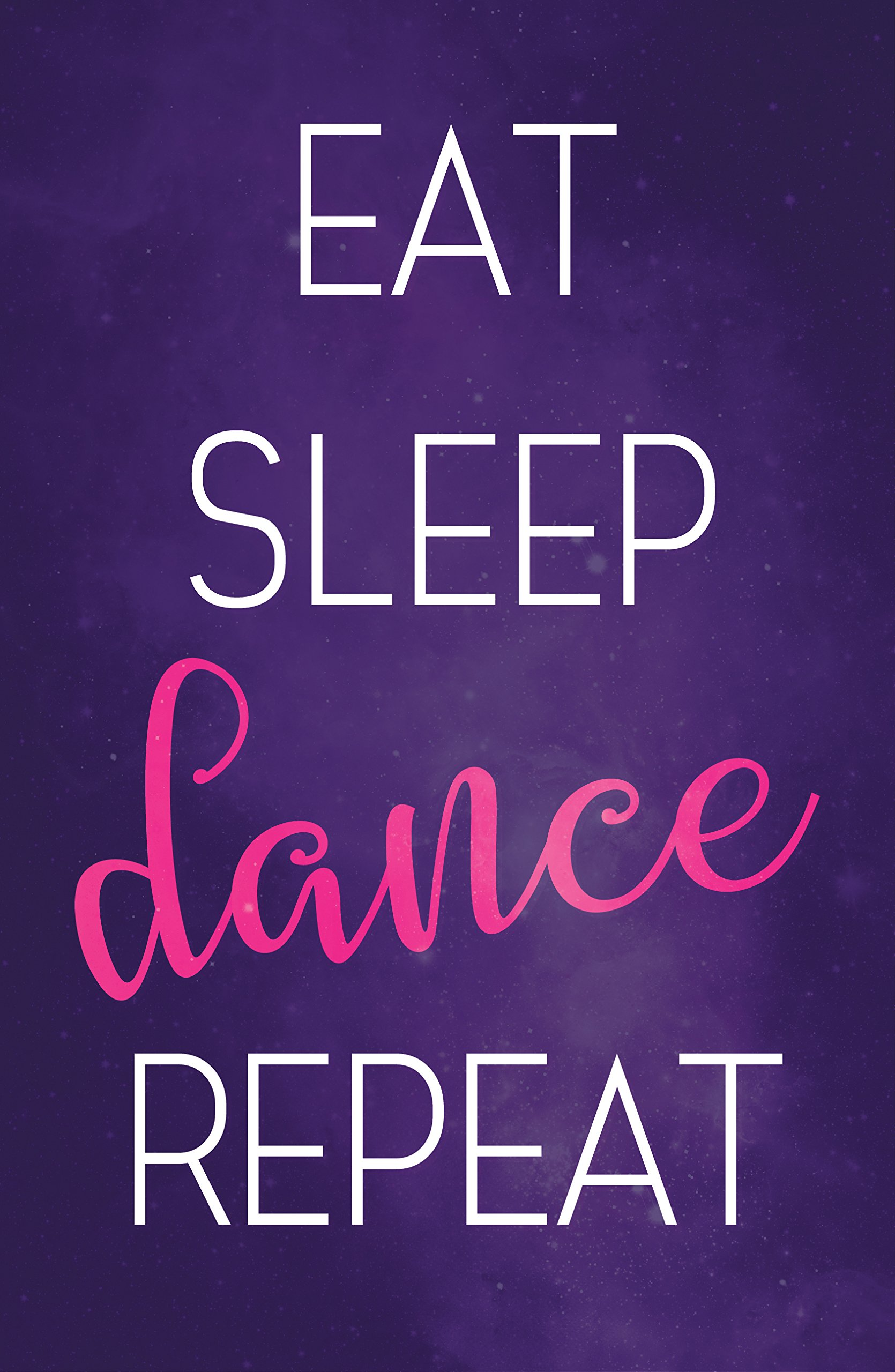 Eat Sleep Dance Poster for Dancers, 11 x 17 Inches, For Little Girls Bedroom, Ballerina, Dance Moms and Gymnastics