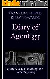 Diary of Agent 355: Mystery Lady of Washington's Culper Spy Ring