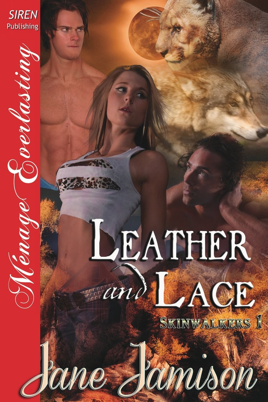 Leather and Lace [Skinwalkers 1] (Siren Publishing Menage Everlasting) ebook