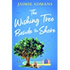 The Wishing Tree Beside the Shore: The perfect feel good romance to escape with this summer!
