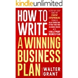 How to Write a Winning Business Plan: A Step-by-Step Guide to Build a Solid Foundation, Attract Investors & Achieve Success