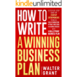 How to Write a Winning Business Plan: A Step-by-Step Guide to Build a Solid Foundation, Attract Investors & Achieve…
