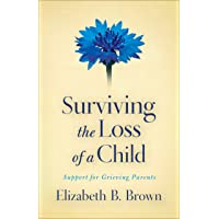 Surviving the Loss of a Child: Support for Grieving Parents