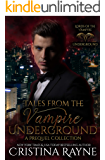 Tales from the Vampire Underground: A Prequel Collection (Lords of the Vampire Underground Book 1)