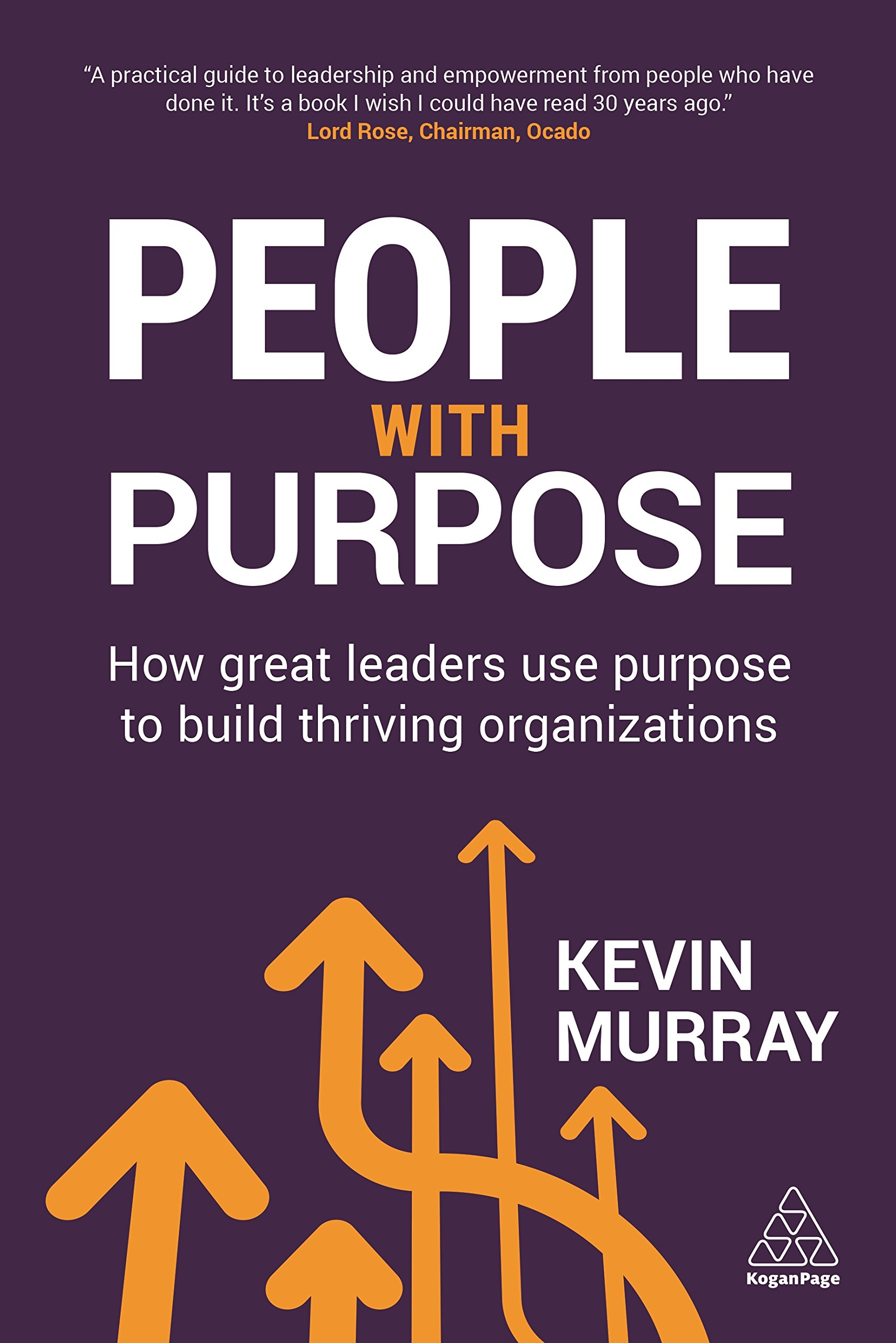 People with Purpose: How Great Leaders Use Purpose to Build Thriving Organizations pdf
