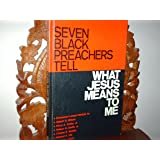 Seven Black Preachers Tell What Jesus Means to Me