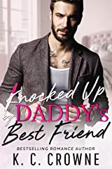 Knocked Up by Daddy's Best Friend: A Secret Baby Romance Kindle Edition