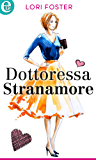 Dottoressa Stranamore (eLit) (Sawyers Siblings Vol. 1)