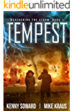 Tempest - Weathering the Storm Book 1: (A Thrilling Post-Apocalyptic Survival Series)