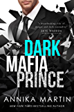 Dark Mafia Prince (a mafia romance): Dangerous Royals #1 (English Edition)