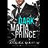 Dark Mafia Prince (a mafia romance): Dangerous Royals #1 (English Edition)