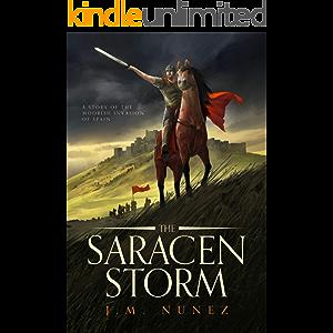 THE SARACEN STORM: A Novel of the Moorish Invasion of Spain
