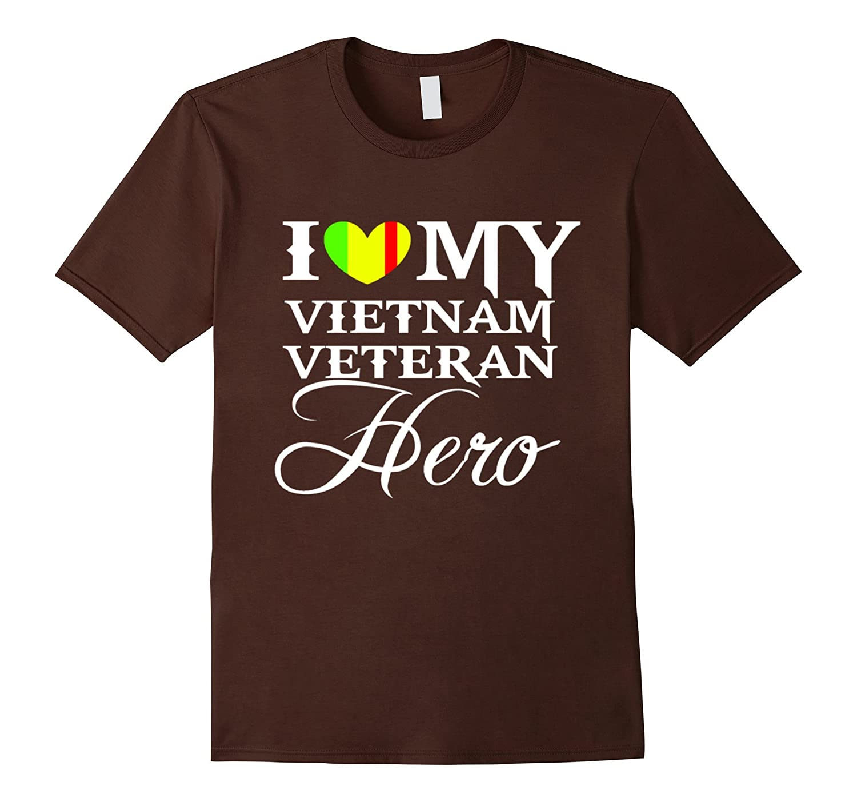 I Love My Vietnam Veteran Hero T – Shirt