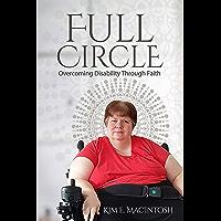 Full Circle: Overcoming Disability Through Faith