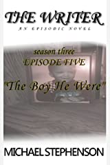 "The Writer: ""The Boy He Were"" : Season Three Episode 5 Kindle Edition"