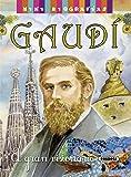 Gaudí. El gran visionario (Mini biografías)